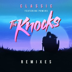 Classic (feat. POWERS) [Remixes] - The Knocks, Powers