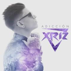 Adiccíon - Xriz