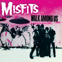 Walk Among Us - Misfits