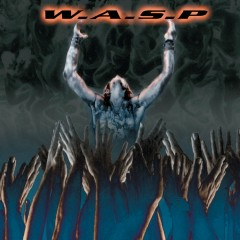 The Neon God, Pt. 2: The Demise - W.A.S.P.