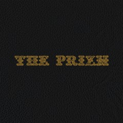 The Prizm - PRIZMOLIQ, DJ Tiz