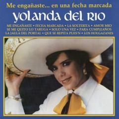 Me Enganãste... en una Fecha Marcada - Yolanda del Río