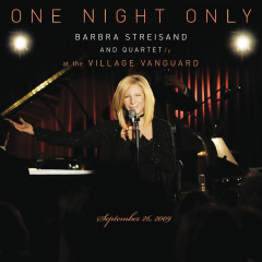One Night Only: Barbra Streisand and Quartet at the Village Vanguard - September 26, 2009 - Barbra Streisand