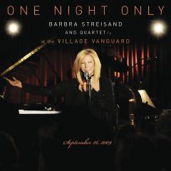 One Night Only: Barbra Streisand and Quartet at the Village Vanguard - September 26, 2009 - Barbra Streisand