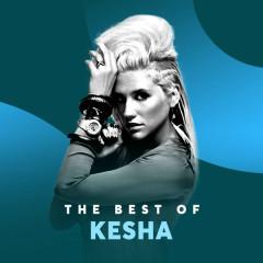 Những Bài Hát Hay Nhất Của Kesha - Kesha