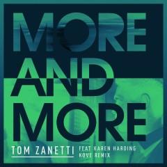 More & More (Kove Remix) - Tom Zanetti,Karen Harding