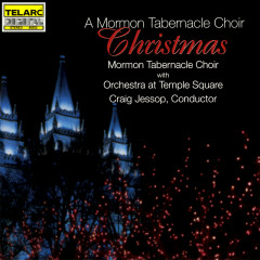 A Mormon Tabernacle Choir Christmas - Mormon Tabernacle Choir, Orchestra at Temple Square, Craig Jessop