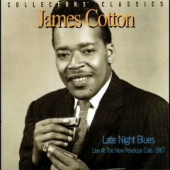 Late Night Blues (Live at the New Penelope Café - 1967) - James Cotton