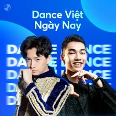 Dance Việt Ngày Nay - Masew, Ngô Kiến Huy, K-ICM, Hoàng Thùy Linh