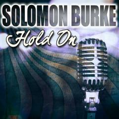 Hold On - Solomon Burke