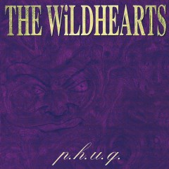 p.h.u.q. - The Wildhearts