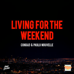 Living For The Weekend - Conrad, Pablo Nouvelle