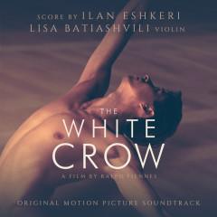 The White Crow (Original Motion Picture Soundtrack) - Ilan Eshkeri, Lisa Batiashvili
