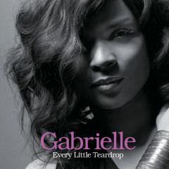 Every Little Teardrop - Gabrielle