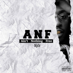ANF: Ain't Nothing Free - Friyie