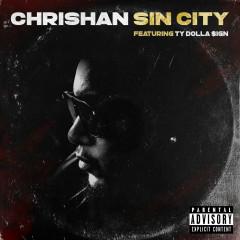 Sin City (Remix) - Chrishan, Ty Dolla $ign