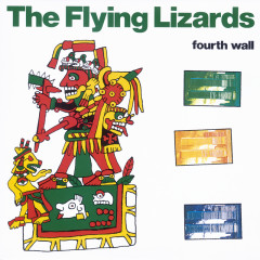 Fourth Wall - The Flying Lizards