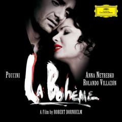 Puccini: La Bohème (Original Motion Picture Soundtrack  / Live) - Anna Netrebko, Rolando Villazon, Boaz Daniel, Nicole Cabell, Stéphane Degout