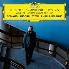 Bruckner: Symphonies Nos. 2 & 8 / Wagner: Meistersinger Prelude - Gewandhausorchester Leipzig, Andris Nelsons