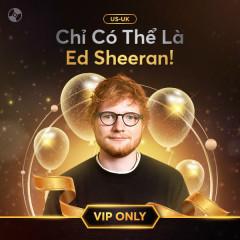 Chỉ Có Thể Là Ed Sheeran - Ed Sheeran