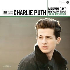 Marvin Gaye (feat. Meghan Trainor) [10K Islands Remix] - Charlie Puth, Meghan Trainor