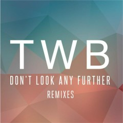 Don't Look Any Further (Remixes) - The Writers Block