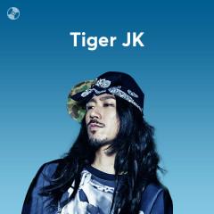 Những Bài Hát Hay Nhất Của Tiger JK