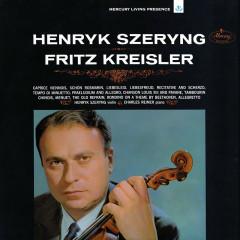 Szeryng plays Kreisler - Henryk Szeryng, Charles Reiner