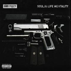 Soulja Life Mentality - OMB Peezy