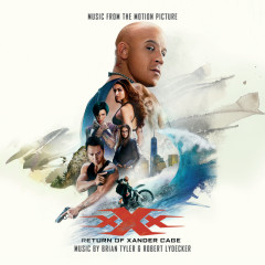 xXx: Return Of Xander Cage (Music From The Motion Picture) - Brian Tyler, Robert Lydecker