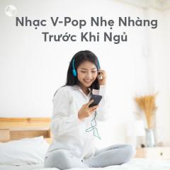 Nhạc V-Pop Nhẹ Nhàng Trước Khi Ngủ