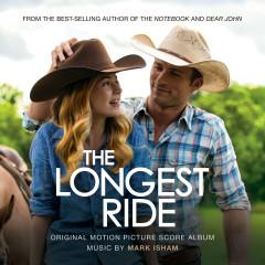 The Longest Ride (Original Score Album) - Mark Isham