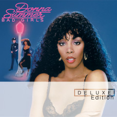 Bad Girls (Deluxe Edition) - Donna Summer