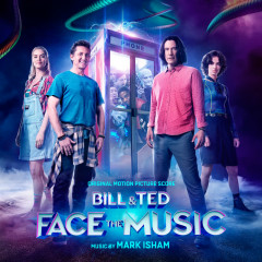Bill & Ted Face the Music (Original Motion Picture Score) - Mark Isham
