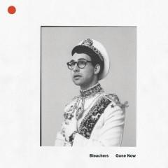 Gone Now - Bleachers
