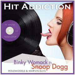Hit Addiction - Binky Womack, RoleModels, Snoop Dogg, Marvin Kuijs