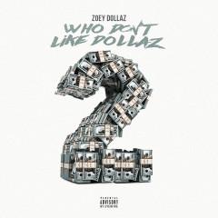 Who Don't Like Dollaz 2 - Zoey Dollaz