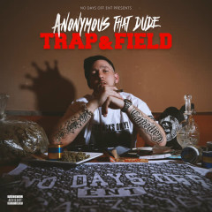 Trap & Field - Anonymous That Dude