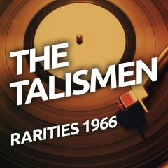 The Talismen - Rarietes 1966