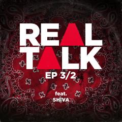 EP 3/2 (feat. Shiva) - Real Talk, Shiva