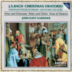 Bach, J.S.: Christmas Oratorio - Arias and Choruses - Nancy Argenta, Anne Sofie von Otter, Hans Peter Blochwitz, Olaf Bär, English Baroque Soloists