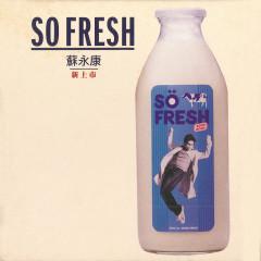 SO FRESH - William So