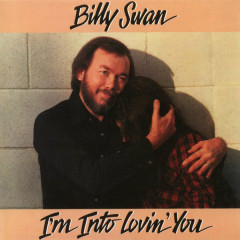 I'm Into Lovin' You - Billy Swan