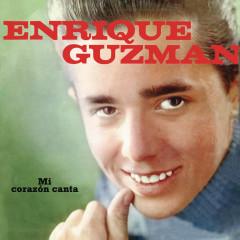Enrique Guzmán (Mi Corazón Canta) - Enrique Guzmán