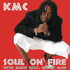 Soul On Fire (Can-Con Remixes) - KMC, Beenie Man, Massari