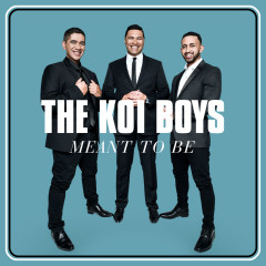 Meant To Be - The Koi Boys
