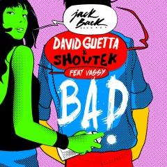 Bad (feat. Vassy) [Radio Edit] - David Guetta, Showtek, Vassy