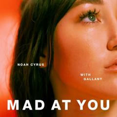 Mad At You (Single) - Noah Cyrus, Gallant