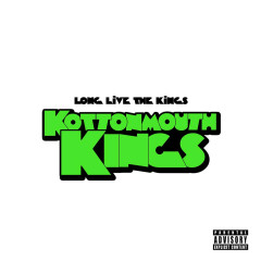 Long Live the Kings (Deluxe) - Kottonmouth Kings