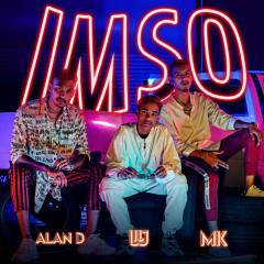 IMSO - Lil J, Alan D, MK